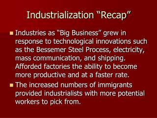"Industrialization ""Recap"""