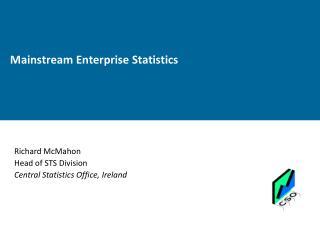 Mainstream Enterprise Statistics