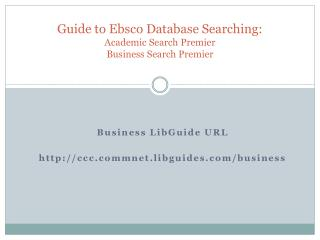 Guide to Ebsco Database Searching: Academic Search Premier Business Search Premier