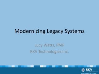 Modernizing Legacy Systems