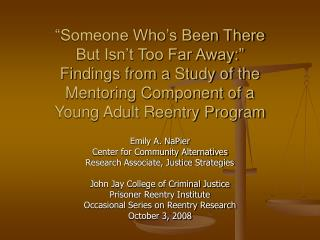 Someone Who s Been There But Isn t Too Far Away:  Findings from a Study of the Mentoring Component of a Young Adult Ree