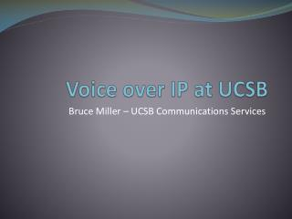 Voice over IP at UCSB