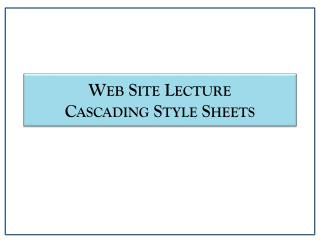 Web  Site Lecture Cascading  Style Sheets