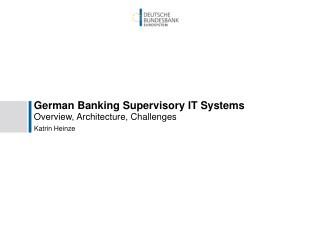 German Banking Supervisory IT Systems
