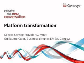 Platform transformation