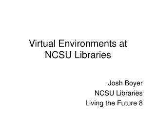 Virtual Environments at NCSU Libraries