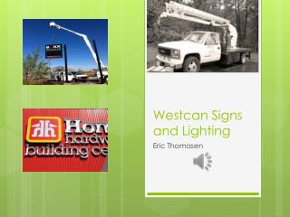 Westcan S igns and Lighting