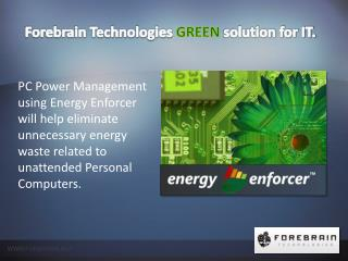 Forebrain Technologies  GREEN  solution for IT.