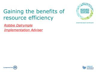 Gaining the benefits of r esource  e fficiency