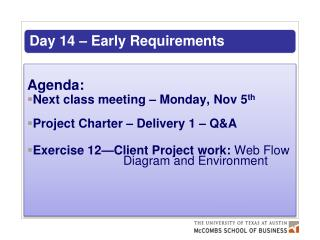 Agenda: Next class meeting – Monday,  Nov 5 th Project Charter – Delivery 1 – Q&A Exercise  12—Client Project work:  We