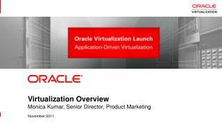 Virtualization Overview Monica Kumar, Senior Director, Product Marketing