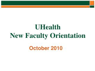 UHealth  New Faculty Orientation