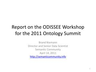 Report on the ODISSEE Workshop for the 2011 Ontology Summit
