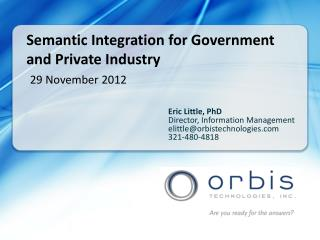 Semantic Integration for Government and Private Industry 29  November 2012