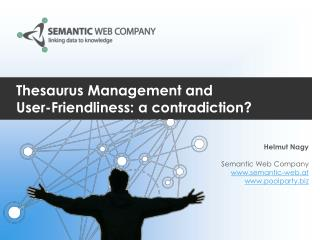 Thesaurus Management and  User-Friendliness: a contradiction?