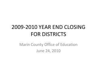2009-2010 YEAR END CLOSING FOR DISTRICTS