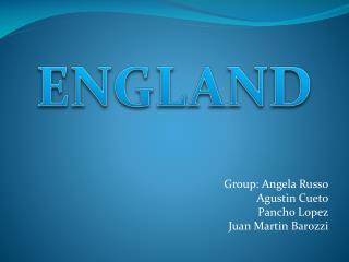 Group :  Angela Russo Agustìn  Cueto                Pancho  Lopez                Juan Martin  Barozzi