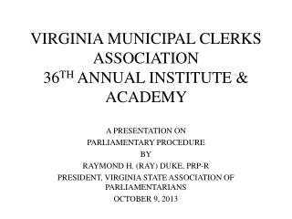 VIRGINIA MUNICIPAL CLERKS ASSOCIATION 36 TH  ANNUAL INSTITUTE & ACADEMY
