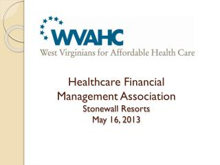 Healthcare  Financial  Management  Association Stonewall Resorts May 16, 2013