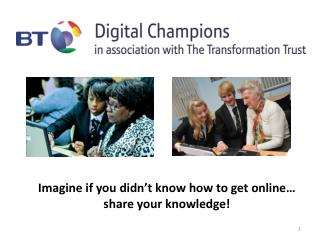 Imagine if you didn�t know how to get online� share your knowledge!
