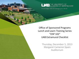 "Office of Sponsored Programs Lunch and Learn Training Series ""OSP 102"" UAB Extramural Checklist"