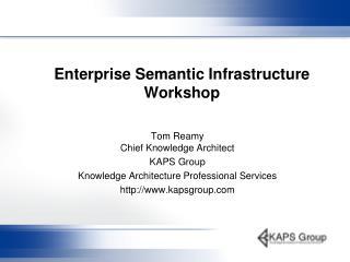 Enterprise Semantic Infrastructure  Workshop