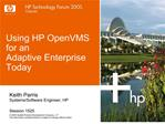 Using HP OpenVMS  for an  Adaptive Enterprise  Today