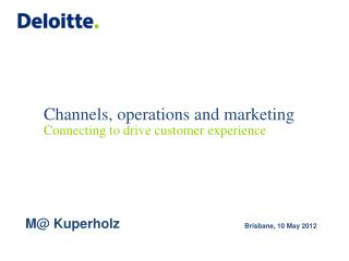 Channels, operations and marketing