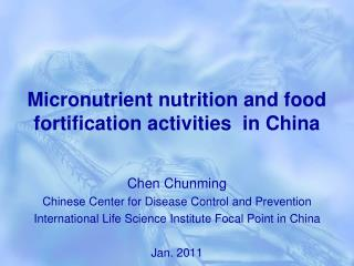 Micronutrient nutrition and food fortification activities  in China