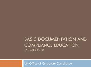 Basic Documentation and Compliance Education January 2012