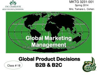 Global Marketing  Management Global Product Decisions B2B & B2C