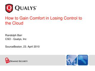 How  to  Gain Comfort  in  Losing Control  to  the  Cloud