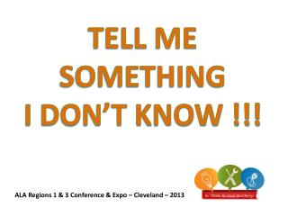 ALA Regions 1 & 3 Conference & Expo – Cleveland – 2013