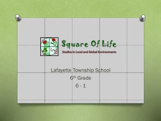 Lafayette Township School 6 th  Grade 6 - 1