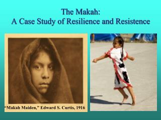 The Makah:  A Case Study of Resilience and Resistence