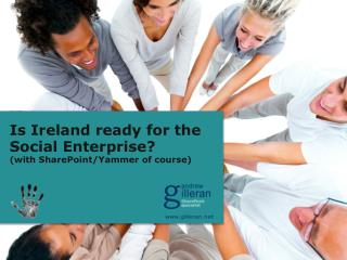 Is Ireland ready for the Social Enterprise? (with SharePoint/Yammer of course)