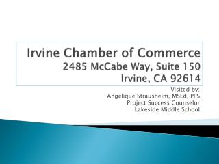 Irvine Chamber of Commerce 2485 McCabe Way, Suite 150 Irvine, CA 92614