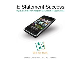 E-Statement Success Improve E-Statement Adoption and Cross-Sell Opportunities