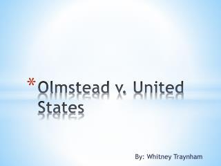 Olmstead v.  U nited States