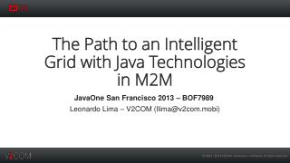 The Path to an Intelligent Grid with Java Technologies in M2M