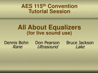 AES 115 th Convention Tutorial Session All About Equalizers