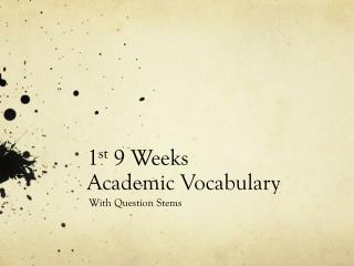 1 st  9 Weeks Academic Vocabulary