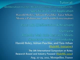Harold Boley, Adrian Paschke, and Tara Athan ( RuleML Initiative )