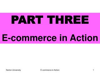 PART THREE E-commerce in Action