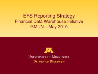 EFS Reporting Strategy Financial Data Warehouse Initiative GMUN – May 2010