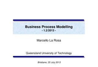 Business Process Modelling - 1.2/2013 -