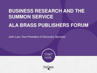 business Research and the Summon Service ALA BRASS PUBLISHERS FORUM
