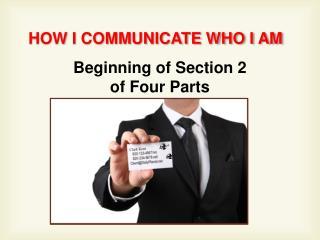 HOW I COMMUNICATE WHO I AM