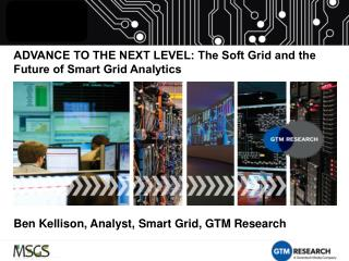 ADVANCE TO THE NEXT LEVEL: The Soft Grid and the Future of Smart Grid Analytics