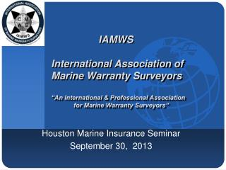 Houston Marine Insurance Seminar September 30,   2013